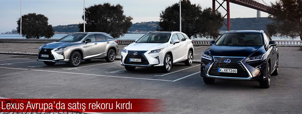 Lexus Avrupa'da rekor satışa ulaştı