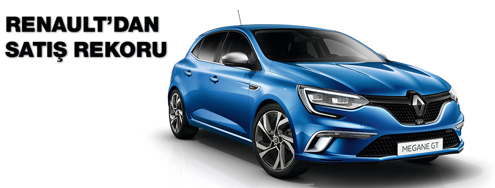 Renault'dan rekor satış adedi