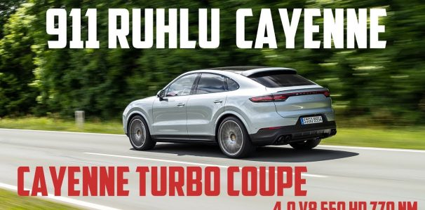 550 HP'lik Cayenne Coupe Turbo'yu Kullandık